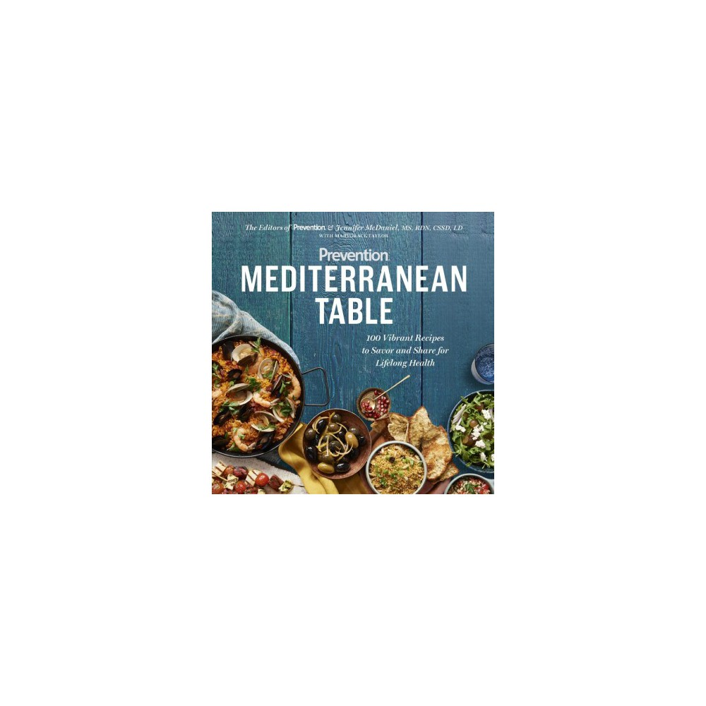 Prevention Mediterranean Table : 100 Vibrant Recipes to Savor and Share for Lifelong Health (Paperback)