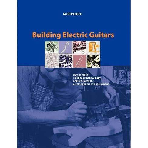 Building Electric Guitars - 2 Edition by  Martin Koch (Paperback) - image 1 of 1