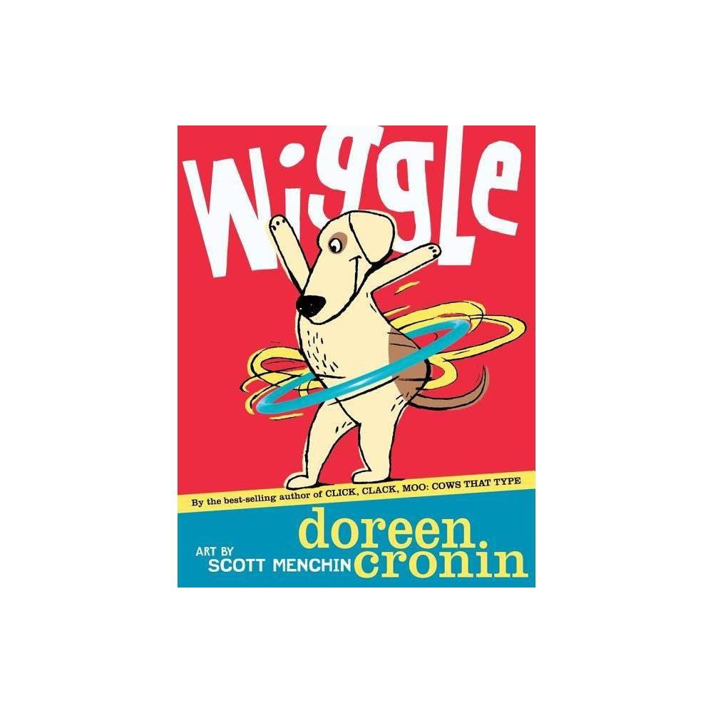 Wiggle By Doreen Cronin Hardcover