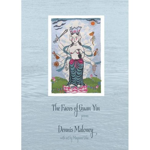 The Faces of Guan Yin - by  Dennis Maloney (Paperback) - image 1 of 1