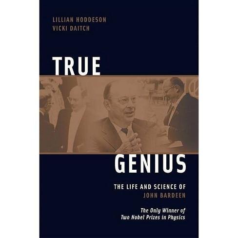 True Genius - by  Vicki Daitch & Lillian Hoddeson (Paperback) - image 1 of 1