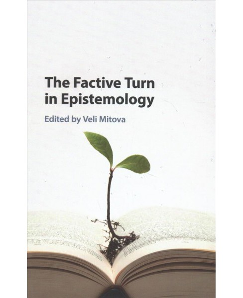 Factive Turn in Epistemology -  (Hardcover) - image 1 of 1