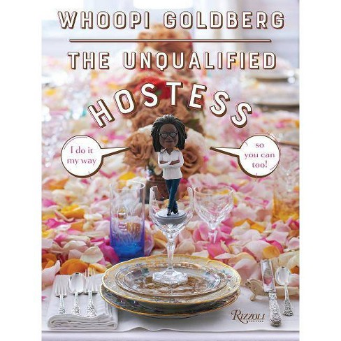 The Unqualified Hostess - by  Whoopi Goldberg (Hardcover) - image 1 of 1