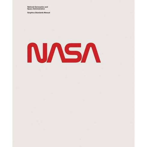 National Aeronautics and Space Administration Graphics Standards Manual - (Hardcover) - image 1 of 1