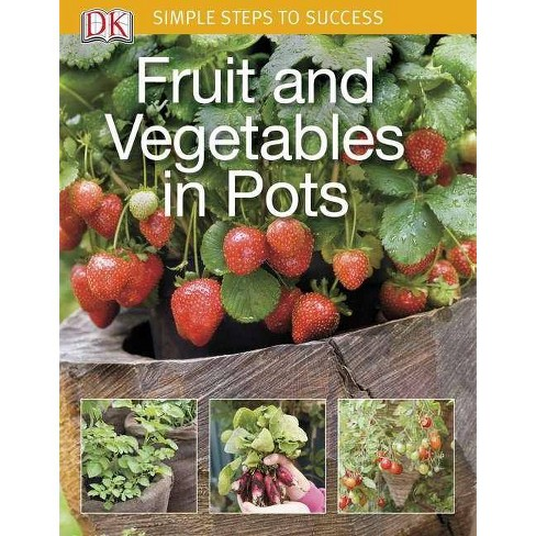 Fruit and Vegetables in Pots - (Simple Steps to Success) (Paperback) - image 1 of 1