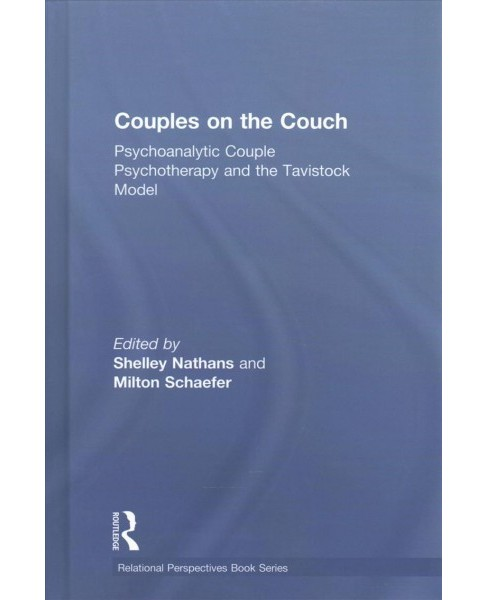 Couples on the Couch : Psychoanalytic Couple Psychotherapy and the Tavistock Model -  (Hardcover) - image 1 of 1
