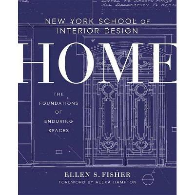 New York School of Interior Design: Home - by  Ellen S Fisher & Jen Renzi (Hardcover)