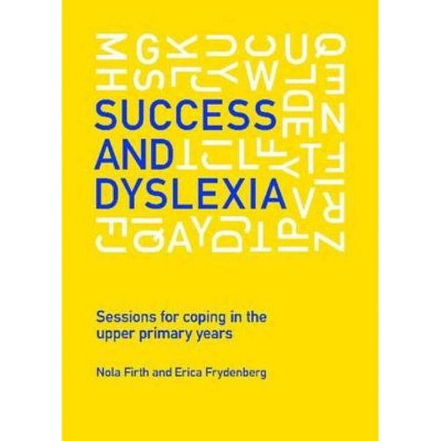 Success and Dyslexia - by  Nola Firth & Erica Frydenberg (Paperback) - image 1 of 1