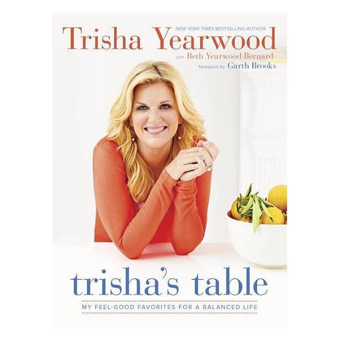 Trisha's Table (Hardcover) by Trisha Yearwood - image 1 of 1