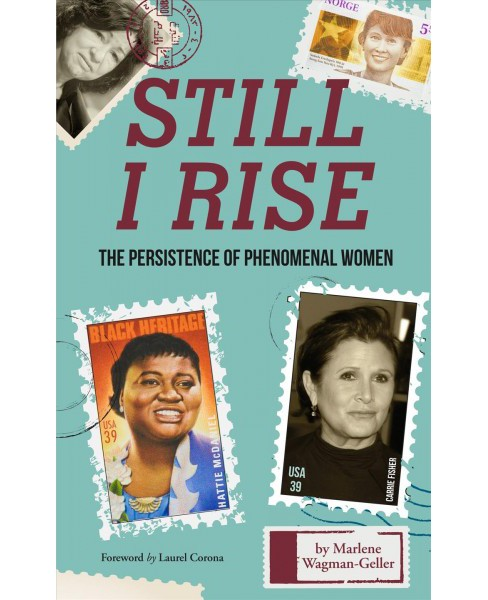 Still I Rise : The Persistence of Phenomenal Women (Paperback) (Marlene Wagman-geller) - image 1 of 1