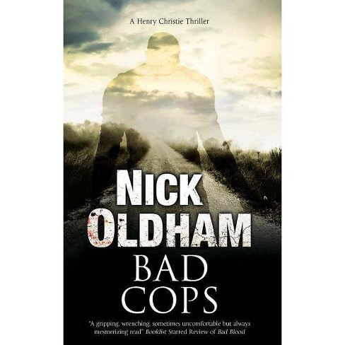 Bad Cops - (Henry Christie Mystery) by  Nick Oldham (Hardcover) - image 1 of 1