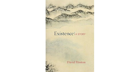 Existence : A Story (Paperback) (David Hinton) - image 1 of 1