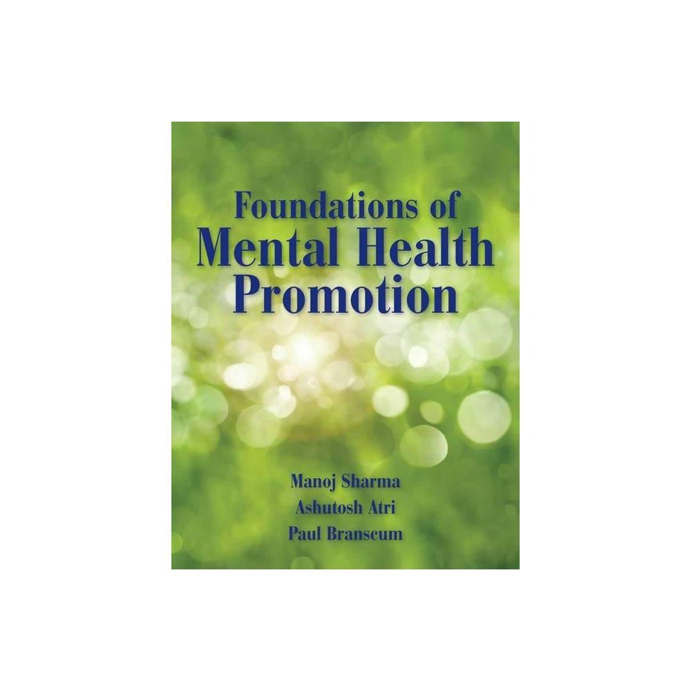 Foundations Of Mental Health Promotion By Manoj Sharma Ashutosh Atri Paul Branscum Paperback