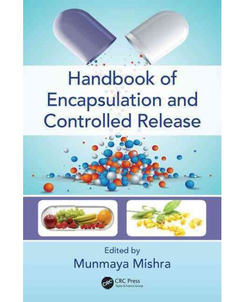 Handbook of Encapsulation and Controlled Release (Hardcover) - image 1 of 1