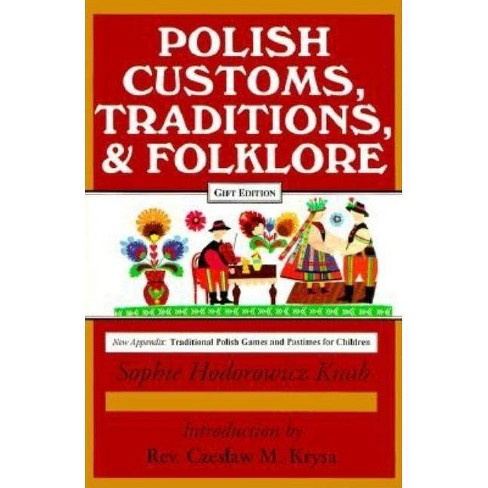 Polish Traditions, Customs, and Folklore - 2 Edition by  Sophie Knab (Hardcover) - image 1 of 1