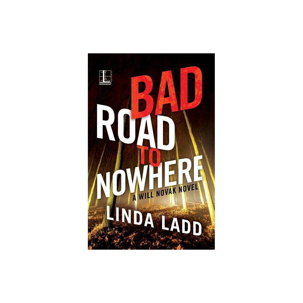 Bad Road To Nowhere By Linda Ladd Paperback