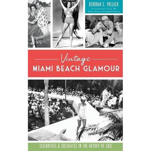 Vintage Miami Beach Glamour - by  Deborah C Pollack (Hardcover) - image 1 of 1