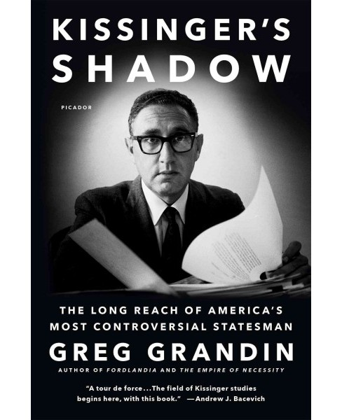 Kissinger's Shadow : The Long Reach of America's Most Controversial Statesman (Reprint) (Paperback) - image 1 of 1