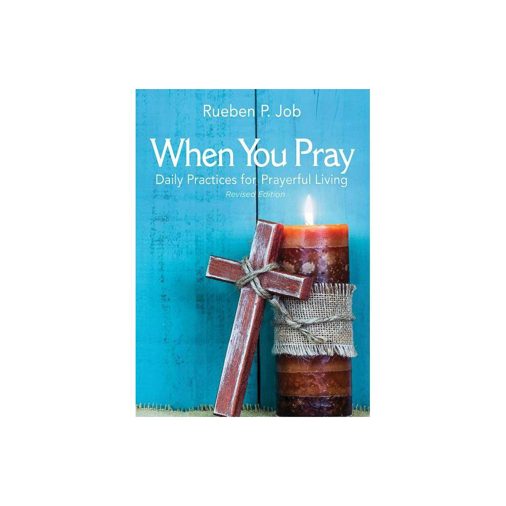 When You Pray Revised Edition By Rueben P Job Hardcover