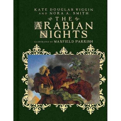 The Arabian Nights - (Scribner Classics) by  Kate Douglas Wiggin & Nora A Smith (Hardcover) - image 1 of 1