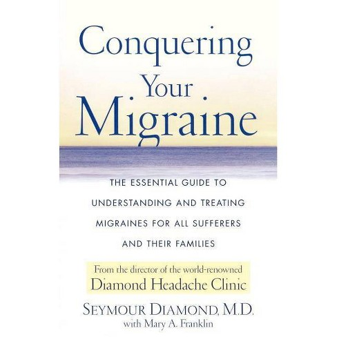 Conquering Your Migraine - by  Seymour Diamond (Paperback) - image 1 of 1