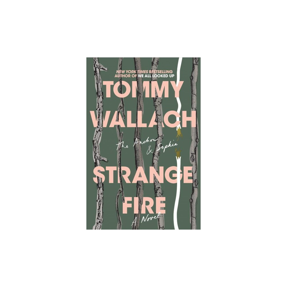 Strange Fire - Reprint (Anchor & Sophia) by Tommy Wallach (Paperback)