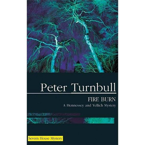 Fire Burn - (Severn House Large Print) by  Peter Turnbull (Hardcover) - image 1 of 1
