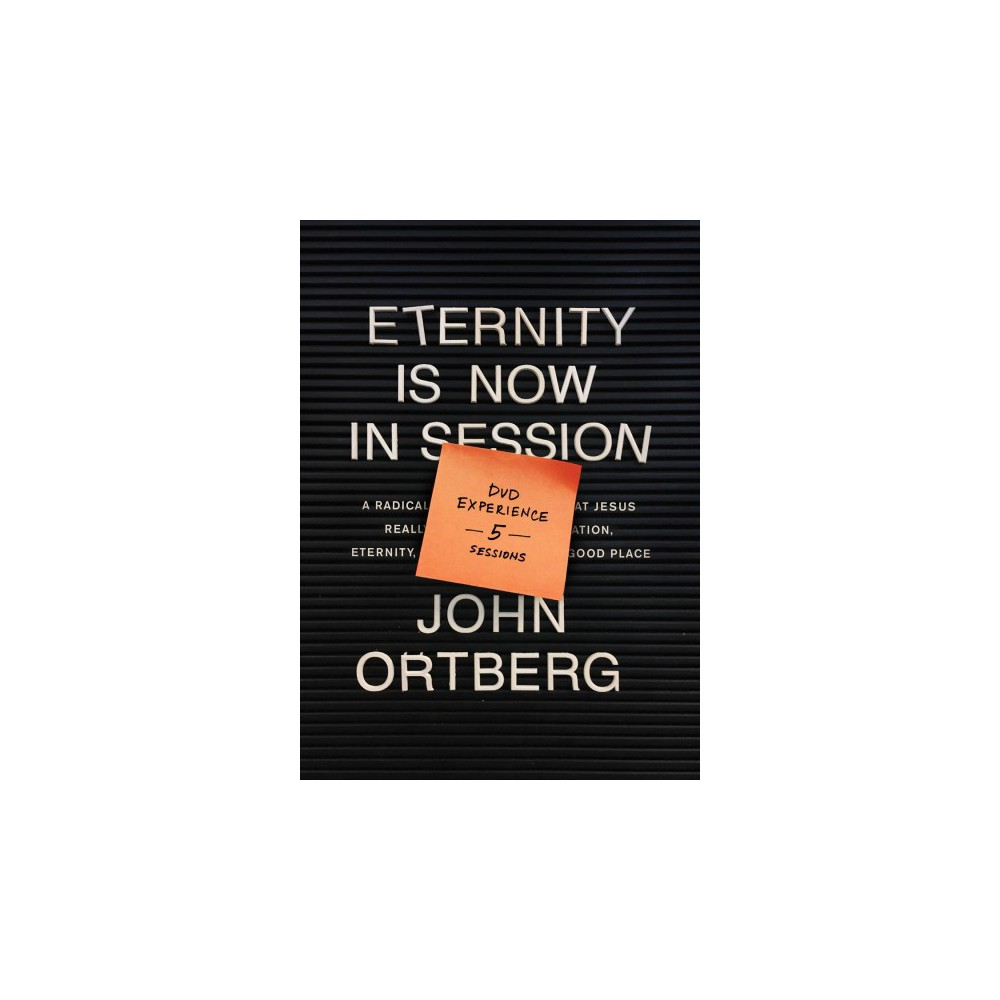 Eternity Is Now in Session Dvd Experience : A Radical Rediscovery of What Jesus Really Taught About