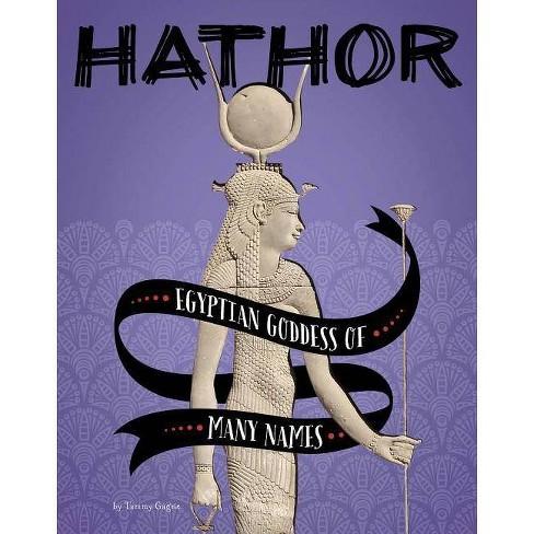 Hathor - (Legendary Goddesses) by  Tammy Gagne (Paperback) - image 1 of 1
