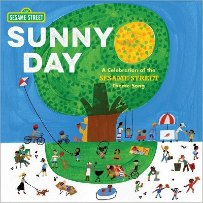 Sunny Day: A Celebration of the Sesame Street Theme Song - by  Joe Raposo (Hardcover)