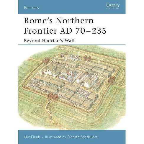Rome's Northern Frontier Ad 70-235 - (Fortress) by  Nic Fields (Paperback) - image 1 of 1