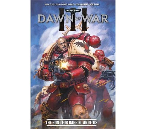 Warhammer 40,000 - Dawn of War III : The Hunt for Gabriel Angelos -  by Ryan O'Sullivan (Paperback) - image 1 of 1