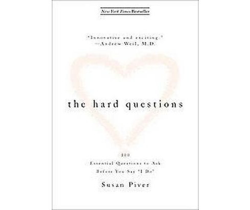"Hard Questions : The 100 Questions to Ask Before You Say ""I Do"" (Paperback) (Susan Piver) - image 1 of 1"