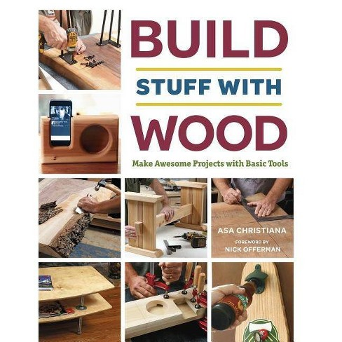 Build Stuff with Wood - by  Asa Christiana (Paperback) - image 1 of 1