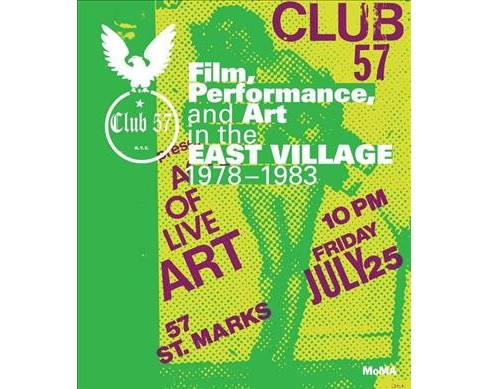 Club 57 N.Y.C. : Film, Performance, and Art in the East Village 1978-1983 (Hardcover) (Ron  Magliozzi) - image 1 of 1