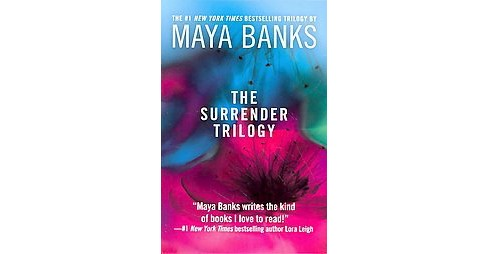 Surrender Trilogy : Letting Go / Giving In / Taking It All (Paperback) (Maya Banks) - image 1 of 1