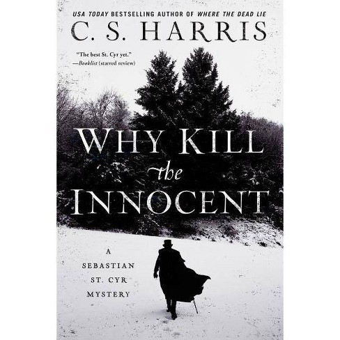 Why Kill the Innocent - (Sebastian St. Cyr Mystery)by  C S Harris (Paperback) - image 1 of 1