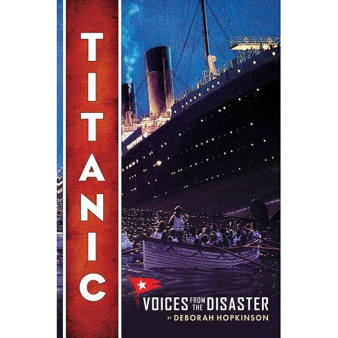 Titanic: Voices from the Disaster - by  Deborah Hopkinson (Hardcover) - image 1 of 1