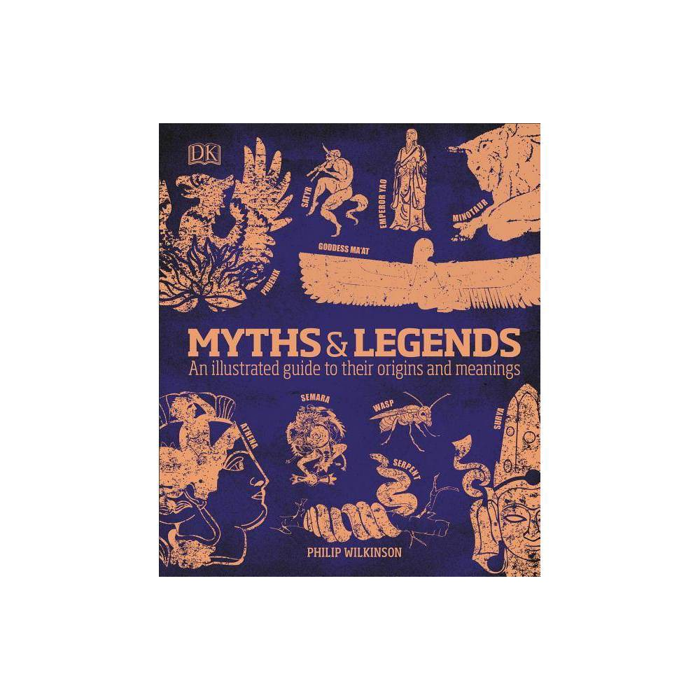 Myths And Legends By Philip Wilkinson Hardcover
