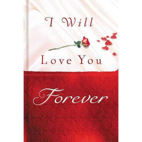 I Will Love You Forever - by  Thomas Nelson (Hardcover) - image 1 of 1