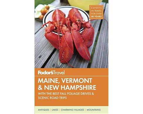 Fodor's Maine, Vermont & New Hampshire : With the Best Fall Foliage Drives & Scenic Road Trips - image 1 of 1