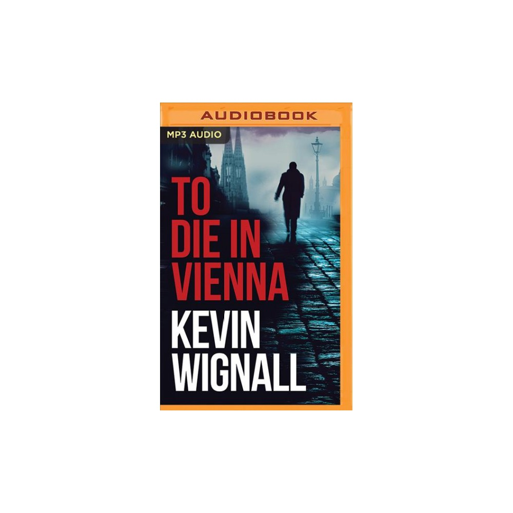 To Die in Vienna - MP3 Una by Kevin Wignall (MP3-CD)