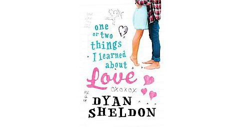 One or Two Things I Learned About Love (Paperback) (Dyan Sheldon) - image 1 of 1