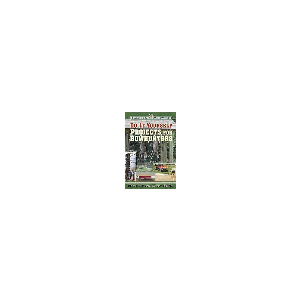 Do-it-Yourself Projects for Bowhunters (Paperback)