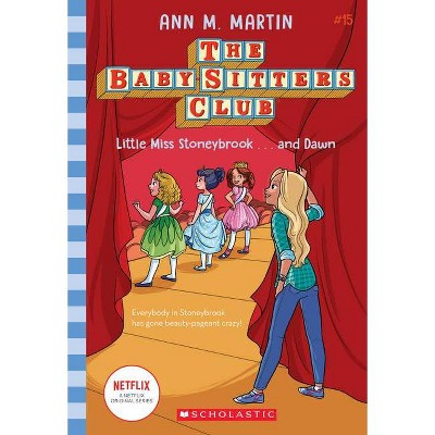 Little Miss Stoneybrook...and Dawn (the Baby-Sitters Club #15), Volume 15 - by Ann M Martin (Paperback)