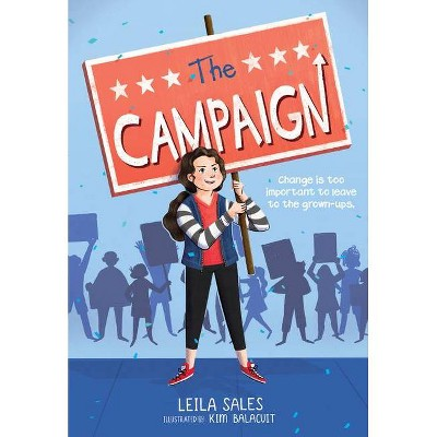 The Campaign - by  Leila Sales (Hardcover)