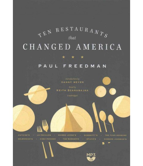Ten Restaurants That Changed America : Library Edition (MP3-CD) (Paul Freedman) - image 1 of 1