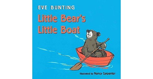 Little Bear's Little Boat (Board) by Eve Bunting - image 1 of 1