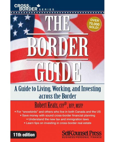 Border Guide : The Ultimate Guide to Living, Working, and Investing Across the Border (Paperback) - image 1 of 1