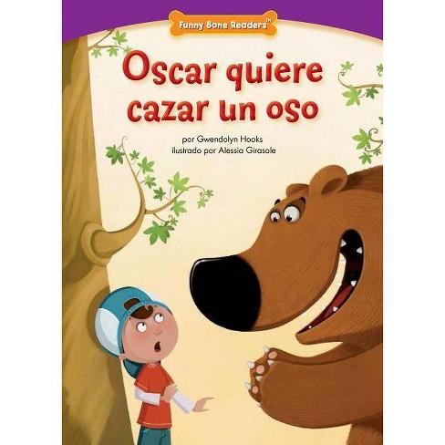 Oscar Quiere Cazar Un Oso (Bobby's Big Bear Hunt) - (Funny Bone Readers (TM) -- En Espa�ol) - image 1 of 1